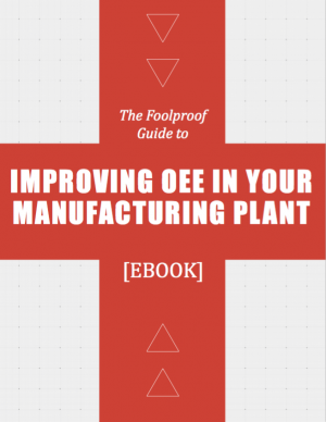 the-foolproof-guide-to-improving-oee-protech-international (1).png