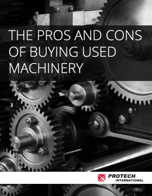pros-cons-buying-used-machinery-ebook-protech-international.png